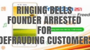 The Final Nail In The Coffin For Freedom 251: Ringing Bells Owner Detained By Police For 'Fraud'
