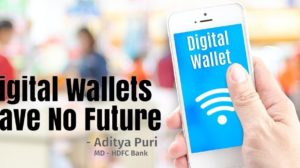 HDFC Bank MD Launches Scathing Attack On Digital Wallets, Says They Have No Future!