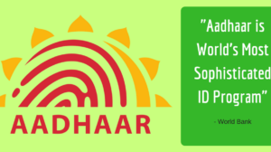 World Bank Lavishes Praise On Aadhaar Card; Calls It World's Most Sophisticated ID Program!