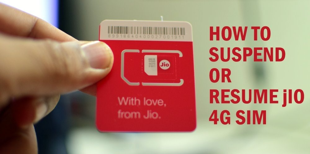 You Can Easily Suspend / Resume Jio 4G SIM Services