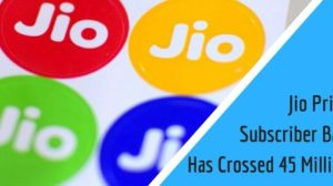 Exclusive: Jio Prime Paid Subscriber Base Has Crossed 45 Million; Rubbishes Report of Low Numbers!