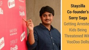 Stayzilla Co-founder's Sorry Saga; Getting Arrested, Kids Being Threatened With VooDoo Dolls!
