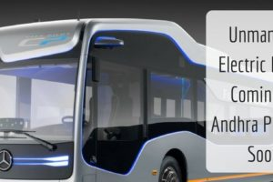 Andhra Pradesh Govt to Soon Flag Off Unmanned Electric Buses!