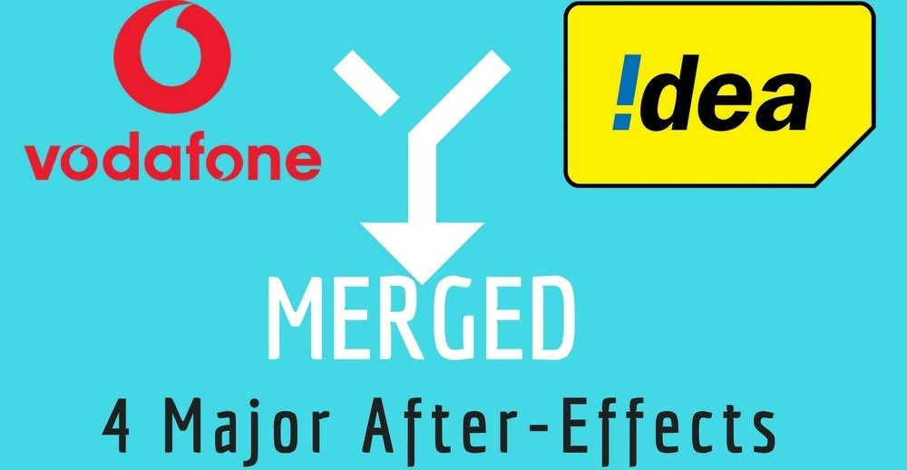 Vodafone-Idea Merger: 4 Major After-Effects You May Witness!