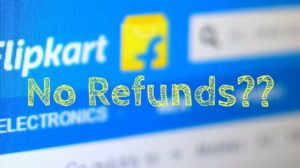 Flipkart to Stop Offering Refund Policy on Certain Categories; Other E-Commerce Platforms Considering it too!