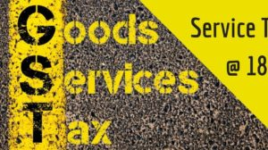 Service Tax Will Increase To 18% Under GST; But Exempted For Those Earning Below Rs 20 Lakh/Yr