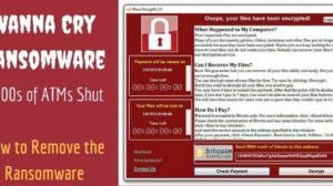 Wanna Cry Ransomware Devastation Continues; Thousands of ATMs Shut - How to Protect Your Computer?