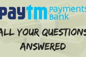 Paytm Payments Bank - Everything You Need to Know!