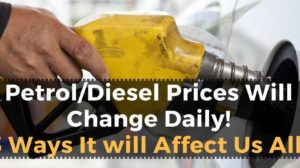 Petrol/Diesel Prices Will Change Daily Now; 3 Ways It Will Affect Us All