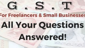 GST For Freelancers & Small Business Owners: 10 Crucial Questions Answered!