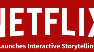 Netflix Launches Interactive Shows to Put You in Charge; You Decide How the Story Ends!