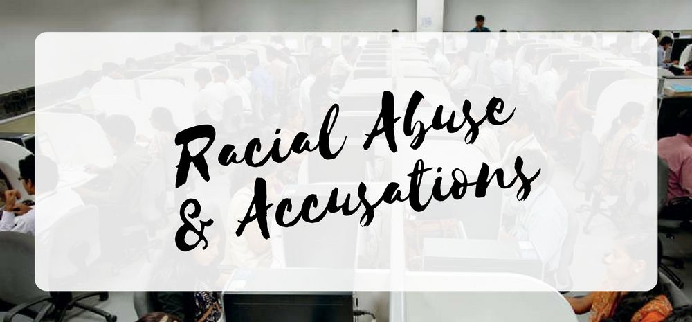 Racial Abuse & Accusations