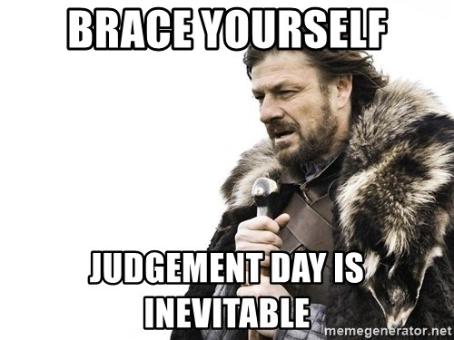 Judgement Is Inevitable?