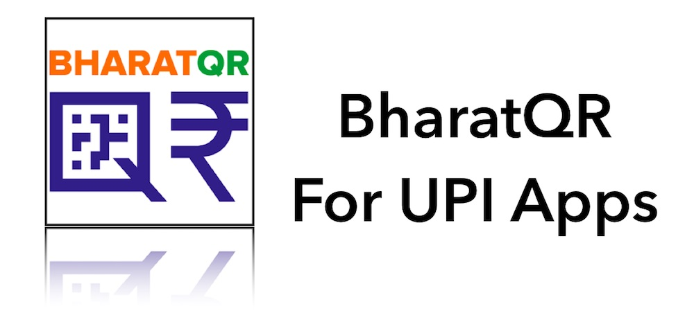 BharatQR A Must For All UPI Apps