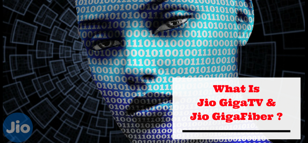What is Jio GigaTV & Jio GigaFiber